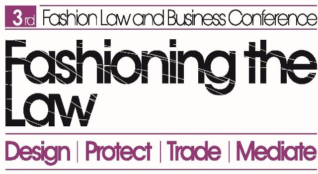 «Fashioning the Law: Design - Protect - Trade - Mediate»